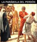 Evangelio del Domingo 14-7-14 La parábola del perdón