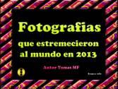 Fotografías que estremecieron al mundo en 2013